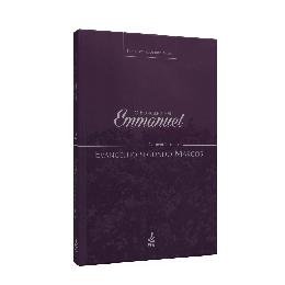 Evangelho por Emmanuel. O - Comentários ao Evangelho Segundo Marcos