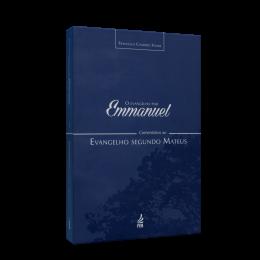 Evangelho por Emmanuel. O - Comentários ao Evangelho Segundo Matheus
