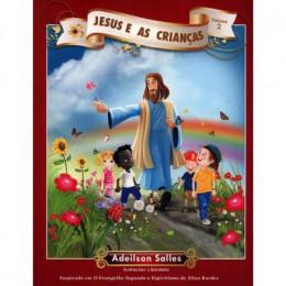 Jesus e as Crianças - Vol. 2